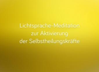 Lightwork Lichtsprache-Meditation zur Aktivierung der Selbstheilungskräfte